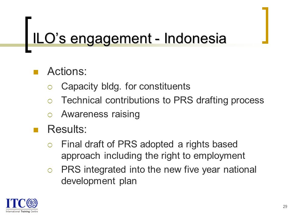29 ILO's engagement - Indonesia Actions:  Capacity bldg.