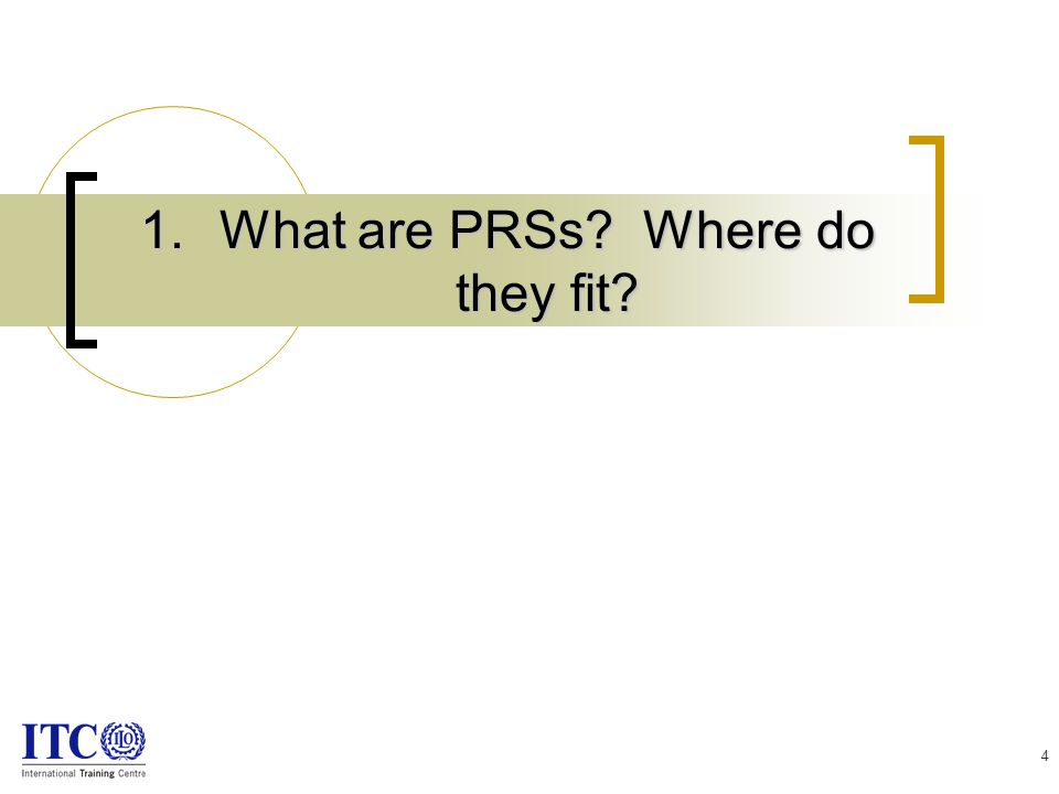 4 1.What are PRSs Where do they fit