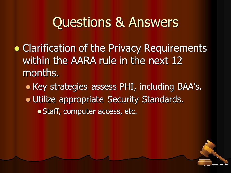 Questions & Answers Clarification of the Privacy Requirements within the AARA rule in the next 12 months. Clarification of the Privacy Requirements wi