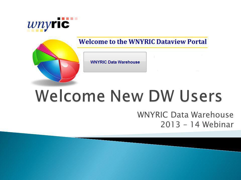 WNYRIC Data Warehouse 2013 – 14 Webinar