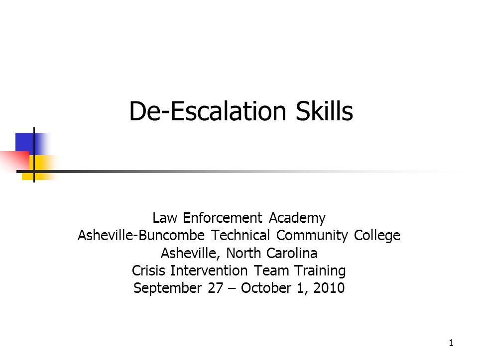 1 Law Enforcement Academy Asheville-Buncombe Technical Community College Asheville, North Carolina Crisis Intervention Team Training September 27 – Oc