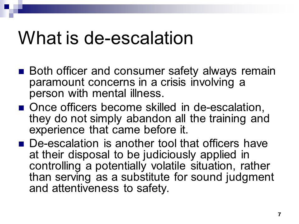 48 The Logic of De-Escalation If you take a LESS authoritative, LESS controlling, LESS confrontational approach, you actually will have MORE control.