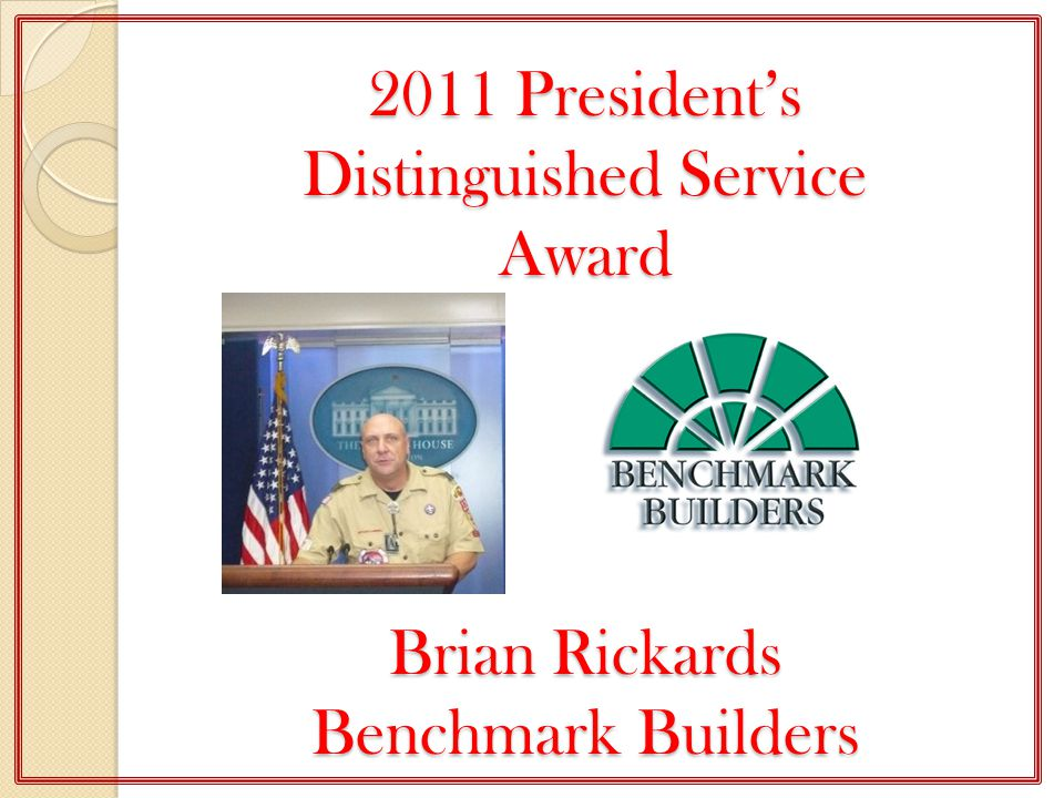 2011 President's Distinguished Service Award Brian Rickards Benchmark Builders
