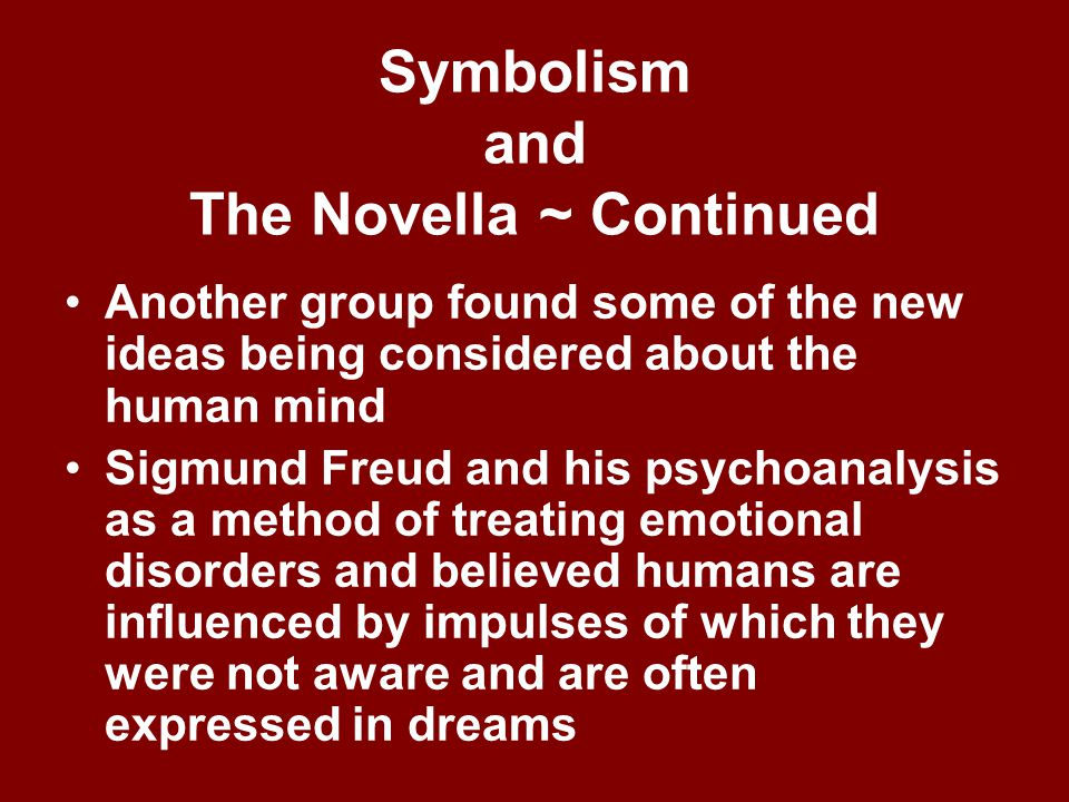 Symbolism and The Novella ~ Continued Others saw a challenge in the long-held religious belief in God's creation of the universe being replaced by the