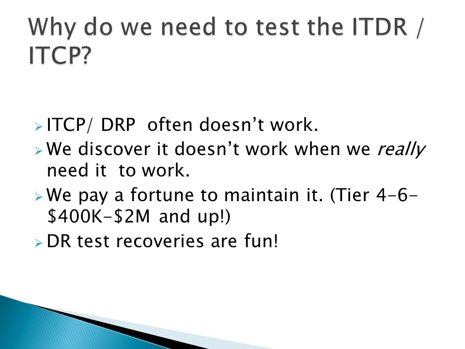  ITCP/ DRP often doesn't work. We discover it doesn't work when we really need it to work.