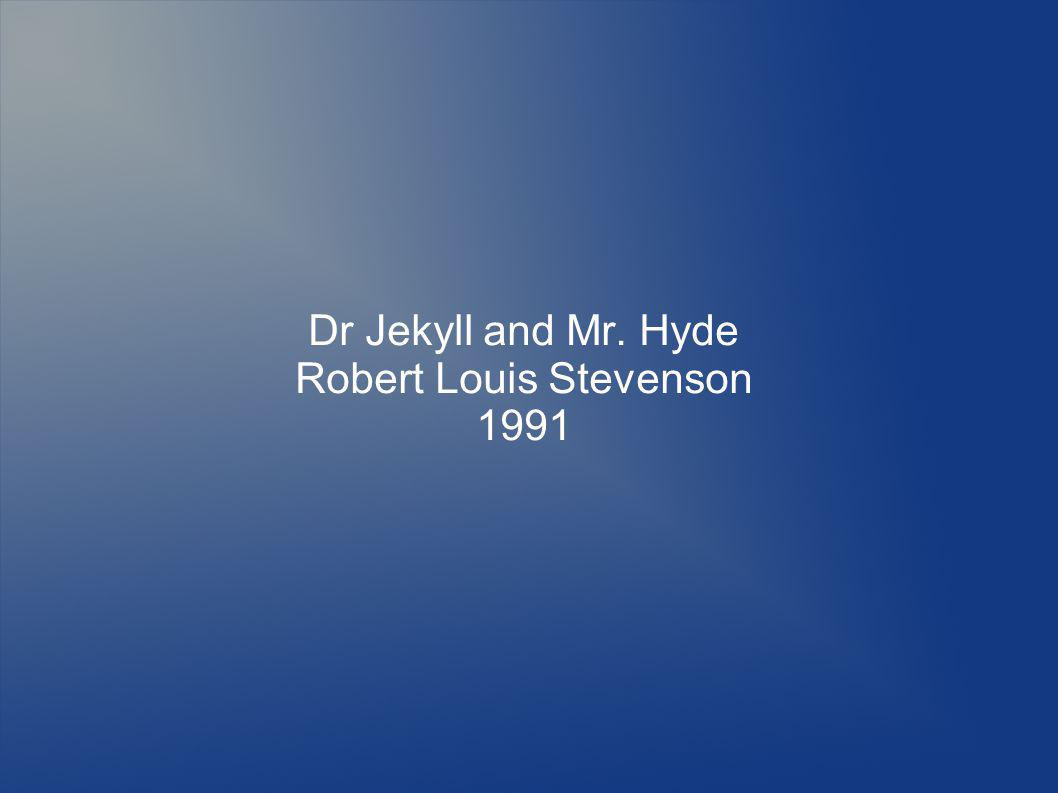 Dr Jekyll and Mr. Hyde Robert Louis Stevenson 1991