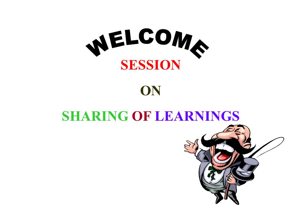 SESSION ON SHARING OF LEARNINGS