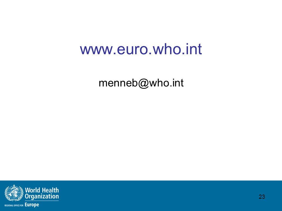www.euro.who.int menneb@who.int 23