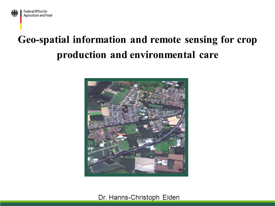 Geo-spatial information and remote sensing for crop production and environmental care Dr.
