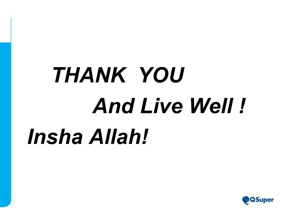 THANK YOU And Live Well ! Insha Allah!