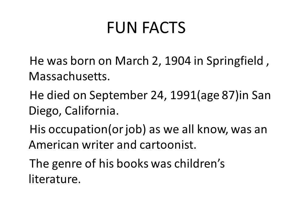 FUN FACTS He was born on March 2, 1904 in Springfield, Massachusetts.