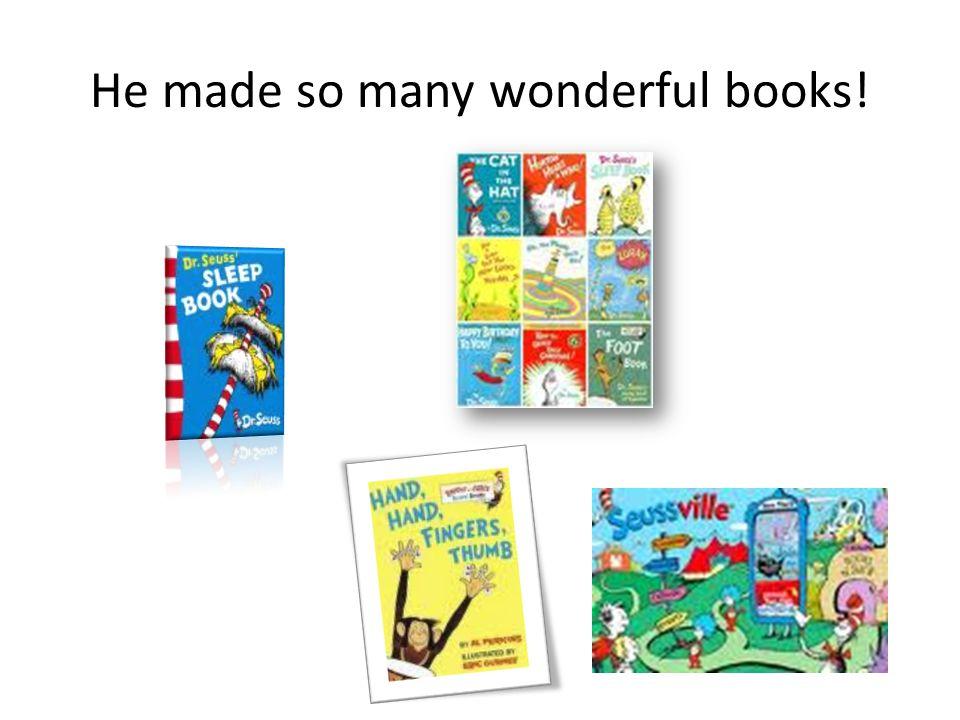 He made so many wonderful books!
