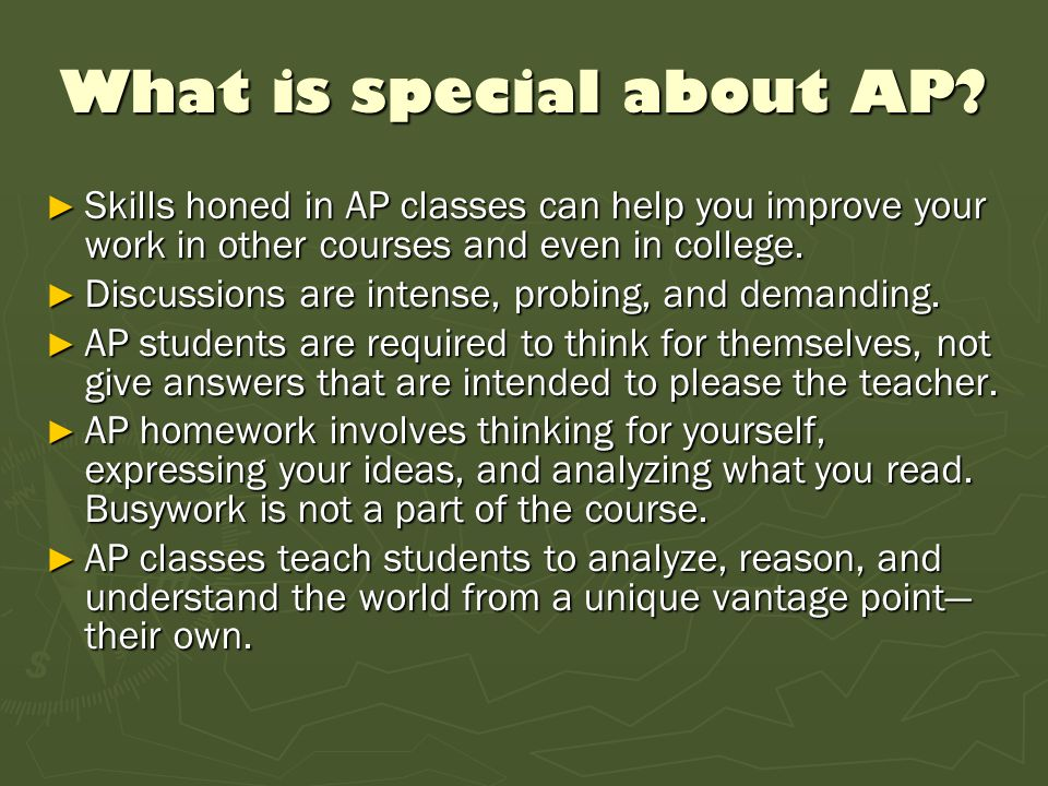 AP + College ► Wherever you want to go to college, AP can dramatically improve your chances of getting in.