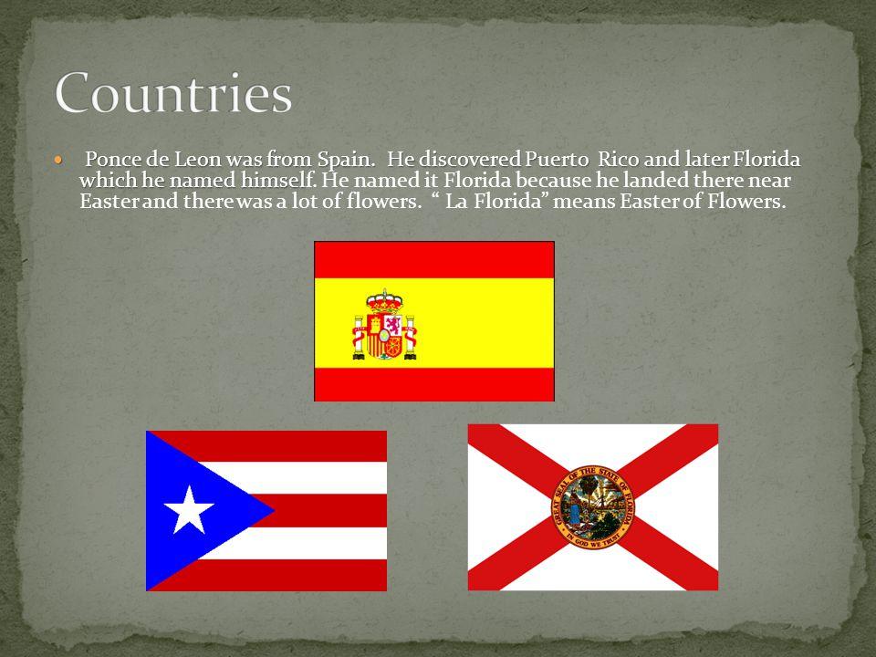 Ponce de Leon was a Spanish explorer.