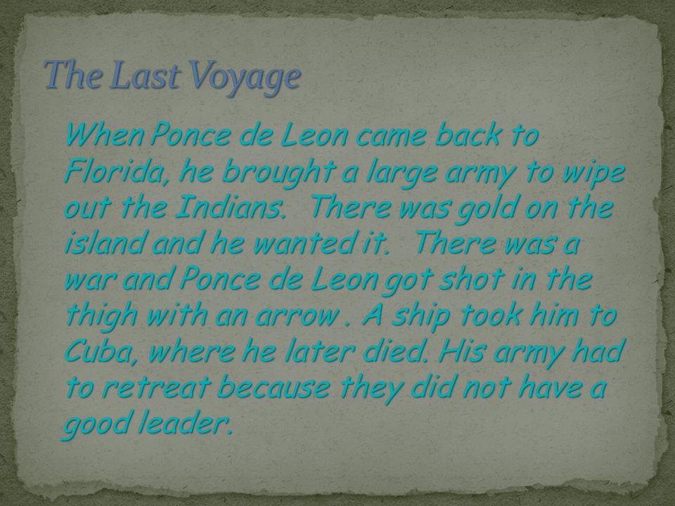 On April 1513, Ponce de Leon landed his ship in Florida.