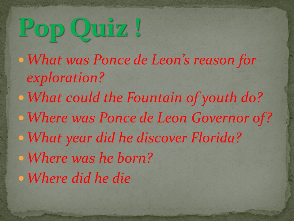 Ponce de Leon was born in Spain around 1474.Ponce de Leon was born in Spain around 1474.