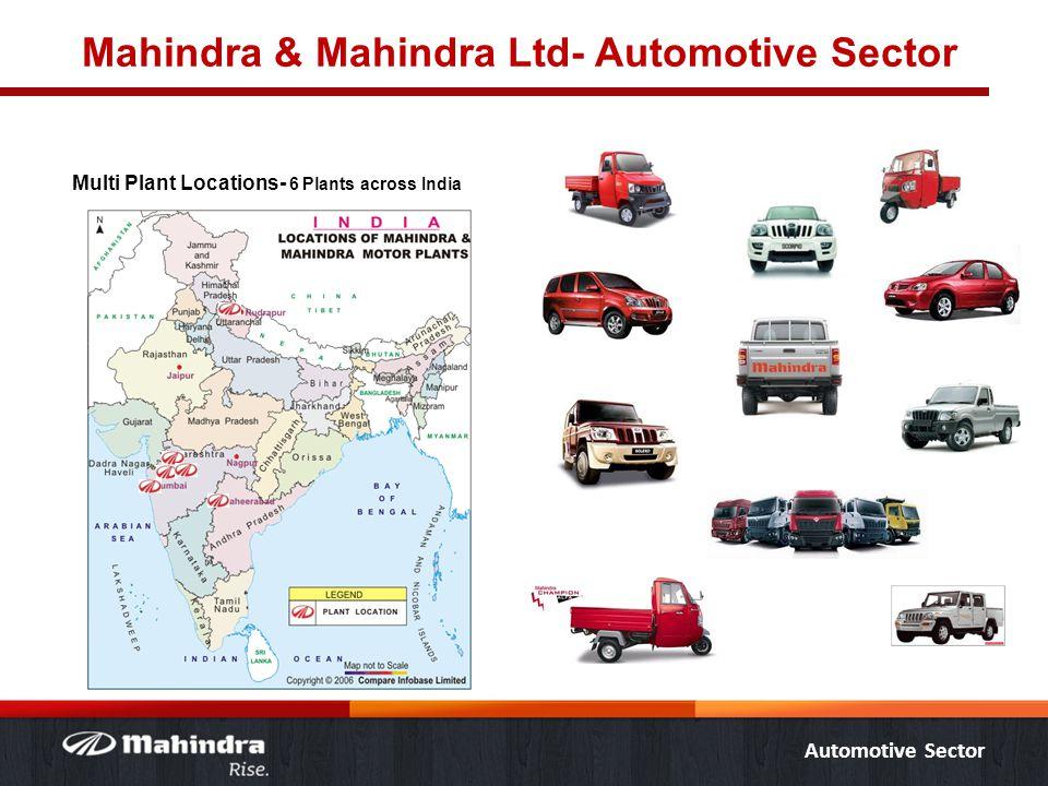 Automotive Sector Mahindra & Mahindra Ltd- Automotive Sector Multi Plant Locations- 6 Plants across India