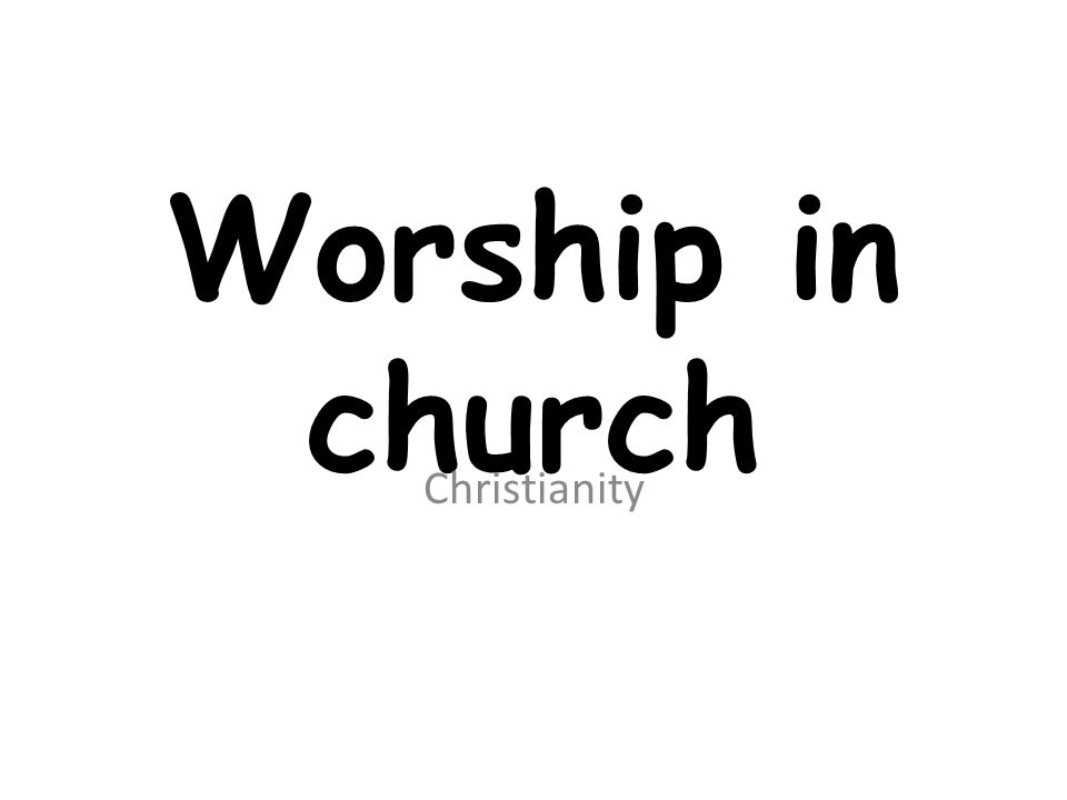 Worship in church Christianity