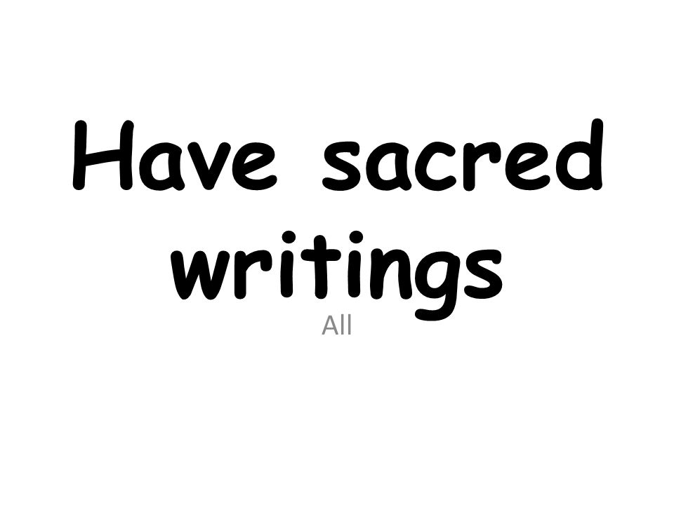 Have sacred writings All