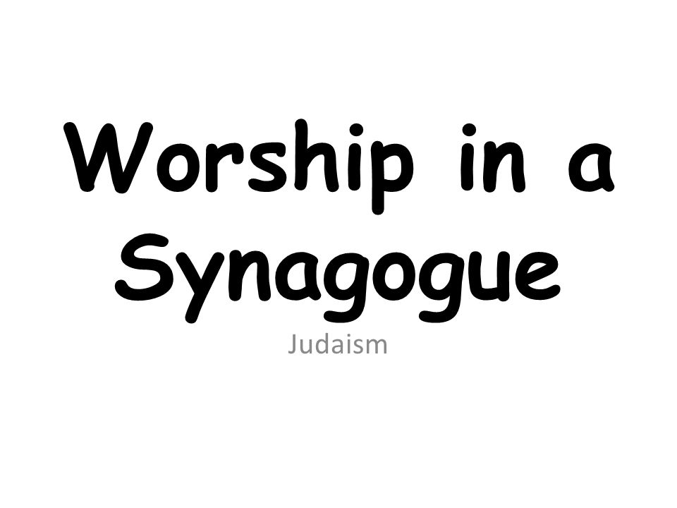Worship in a Synagogue Judaism