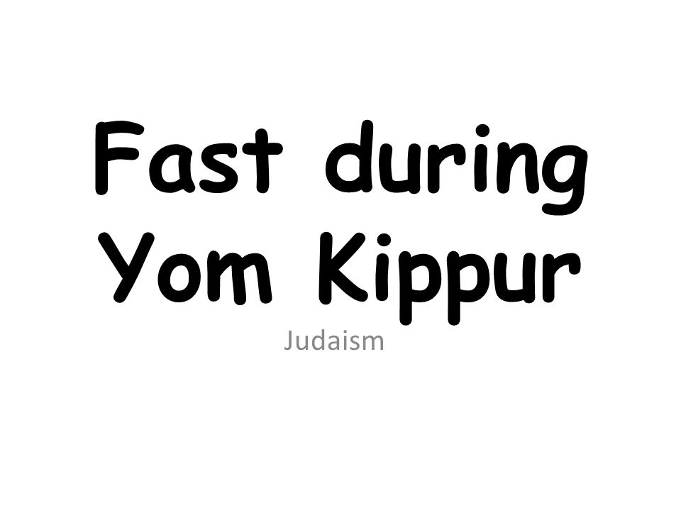 Fast during Yom Kippur Judaism