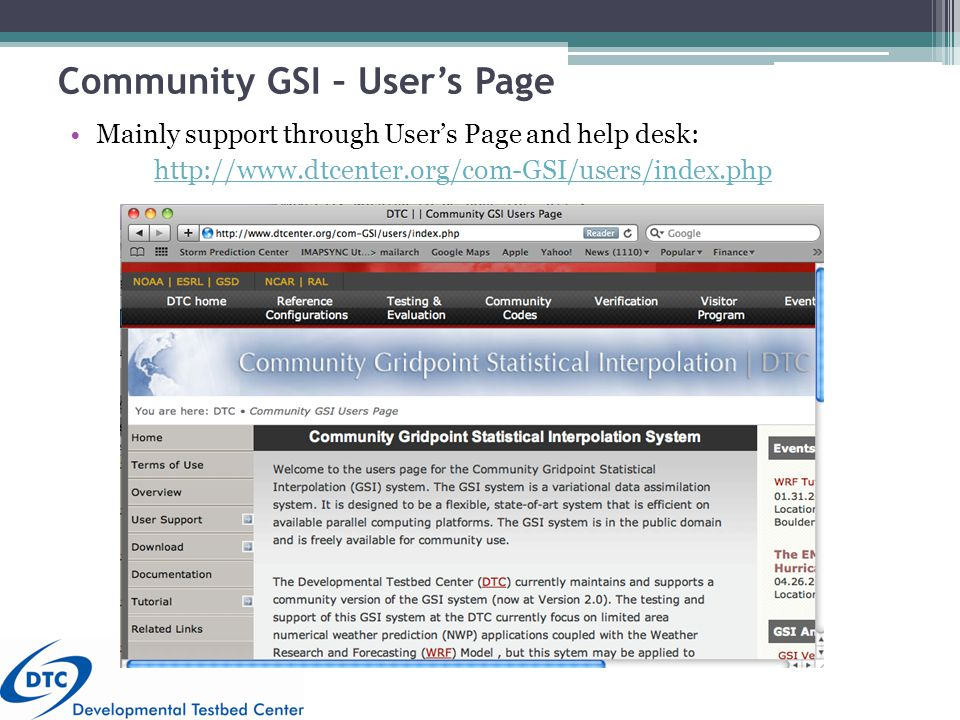 Community GSI – User's Page Mainly support through User's Page and help desk: http://www.dtcenter.org/com-GSI/users/index.php