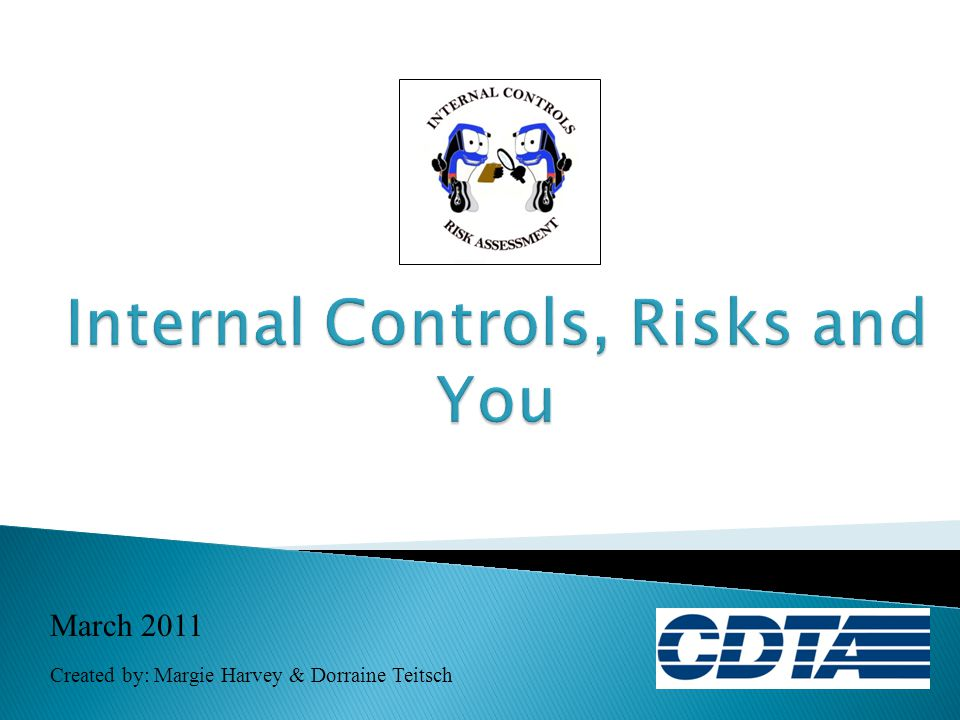  As the third element of internal control, Control Activities are tools used to reduce and prevent risks that can impede accomplishment of the organization's objections and mission.