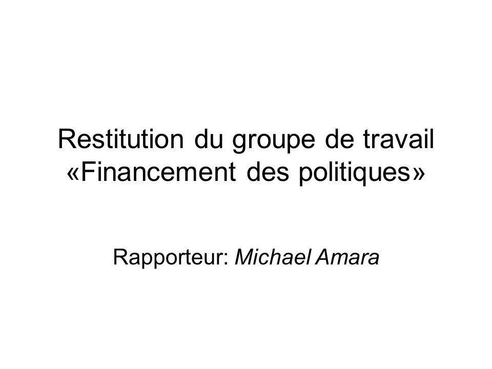 Restitution du groupe de travail «Financement des politiques» Rapporteur: Michael Amara