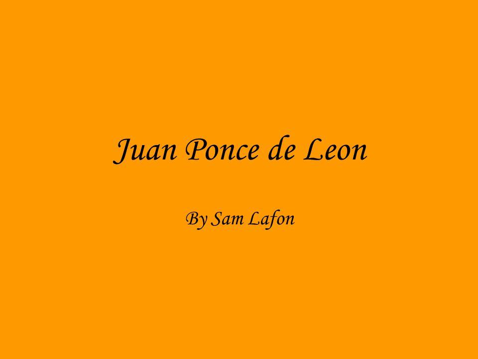 Juan Ponce de Leon By Sam Lafon