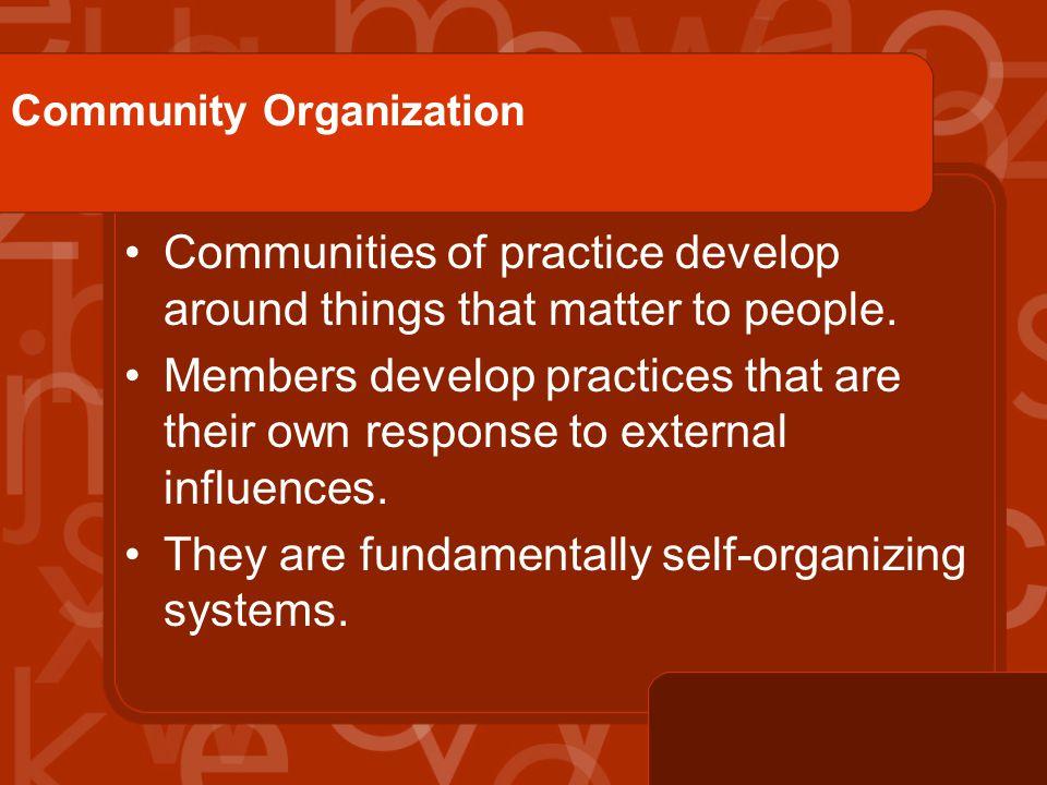 Legitimizing participation Recognize the work of sustaining the CoP.
