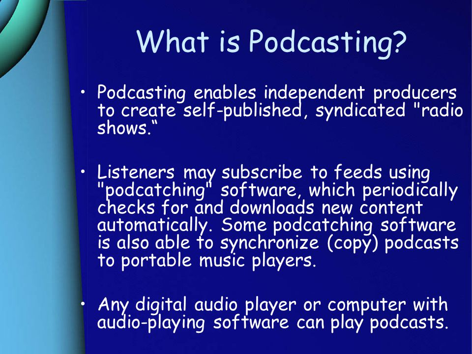 Why Podcast? Easy and Fun Cost Effective Excitement of Experimentation –Video Podcasting