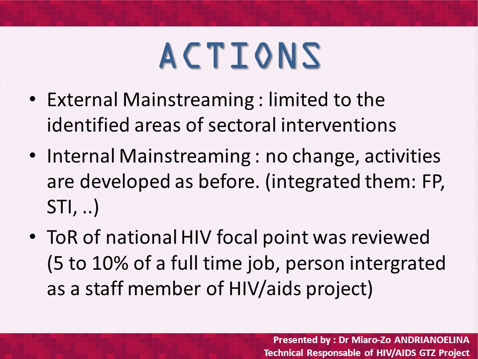 Presented by : Dr Miaro-Zo ANDRIANOELINA Technical Responsable of HIV/AIDS GTZ Project THANKS A LOT FOR YOUR ATTENTION
