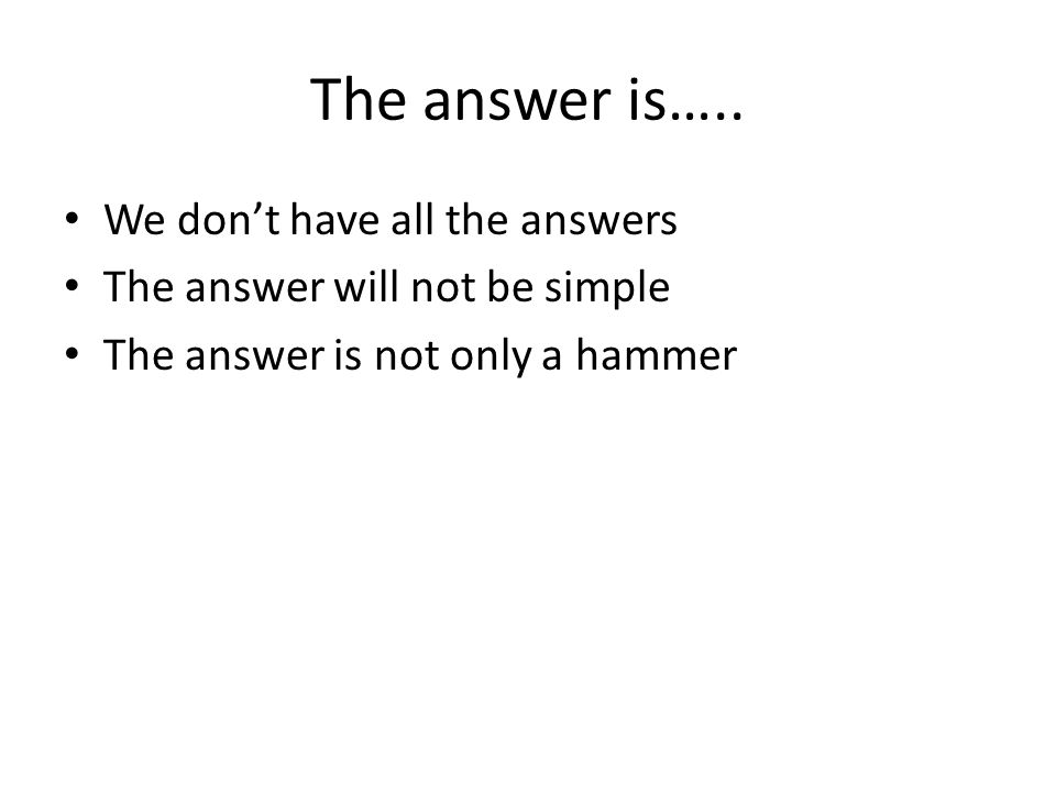The answer is…..