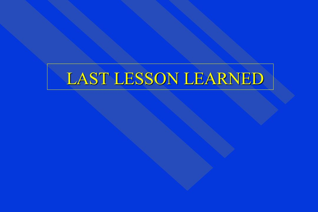 LAST LESSON LEARNED