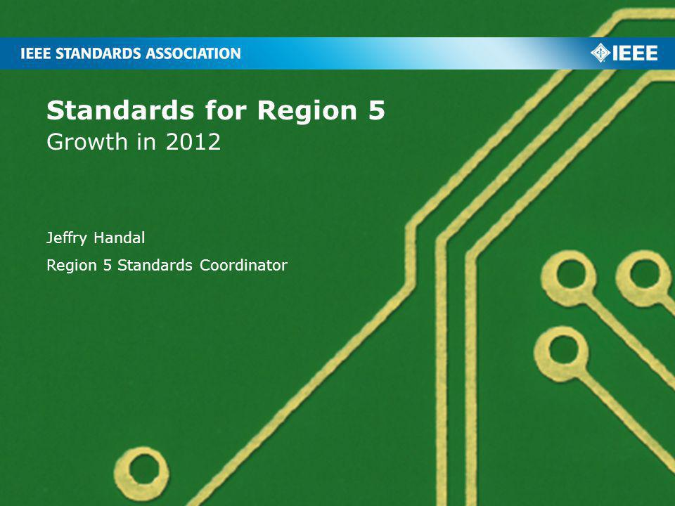 Standards for Region 5 Growth in 2012 Jeffry Handal Region 5 Standards Coordinator