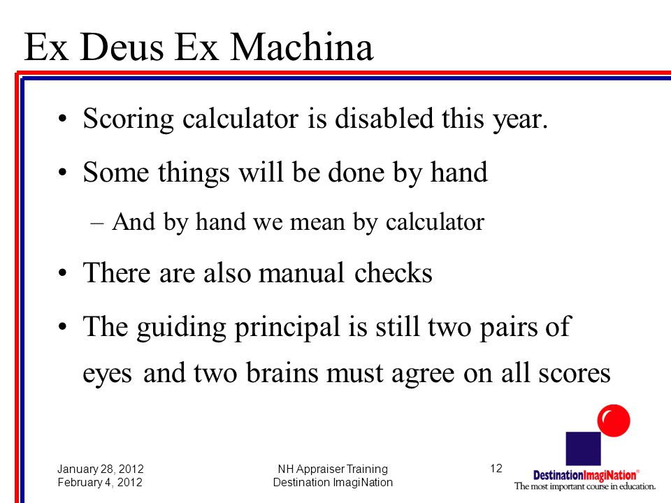 12January 28, 2012 February 4, 2012 NH Appraiser Training Destination ImagiNation Ex Deus Ex Machina Scoring calculator is disabled this year.