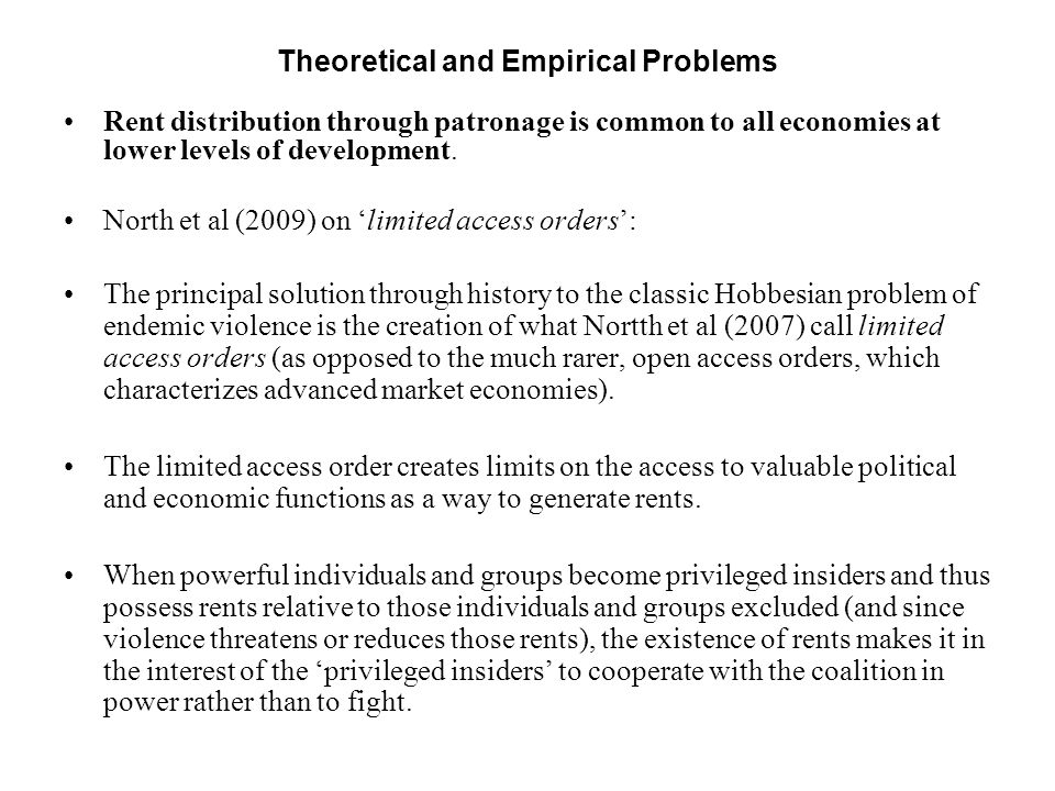 Theoretical and Empirical Problems Rent distribution through patronage is common to all economies at lower levels of development. North et al (2009) o