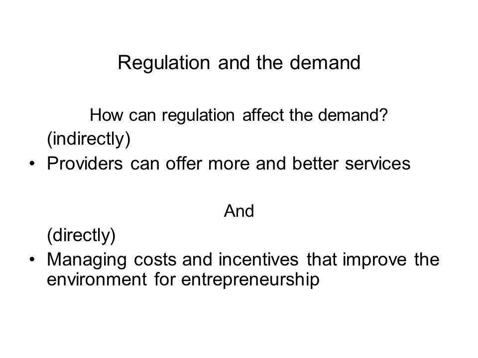 Regulation and the demand How can regulation affect the demand.