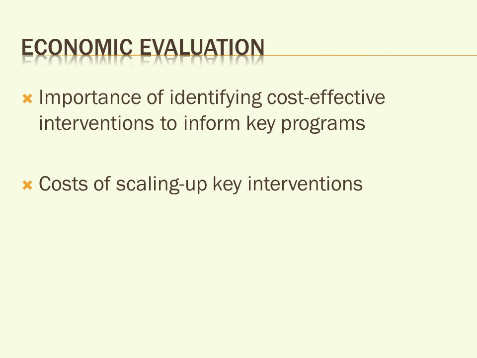  Importance of identifying cost-effective interventions to inform key programs  Costs of scaling-up key interventions