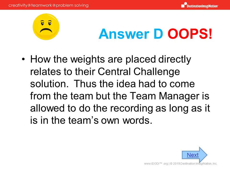 Answer D OOPS.How the weights are placed directly relates to their Central Challenge solution.