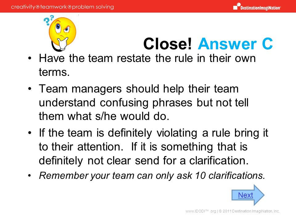 Close.Answer C Have the team restate the rule in their own terms.
