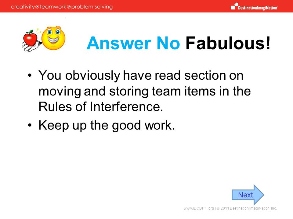 Answer No Fabulous! You obviously have read section on moving and storing team items in the Rules of Interference. Keep up the good work. You obviousl