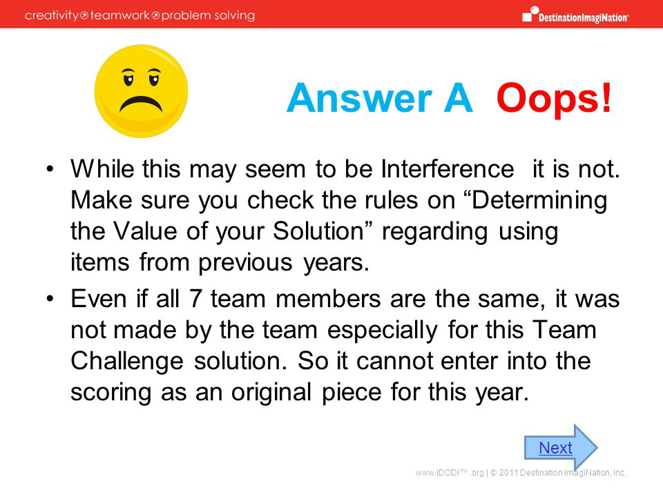 Answer A Oops.While this may seem to be Interference it is not.