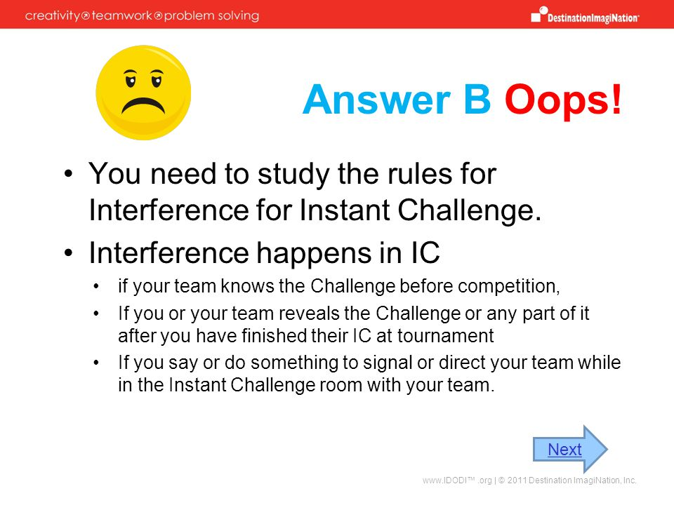 Answer B Oops.You need to study the rules for Interference for Instant Challenge.