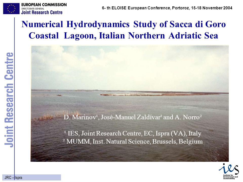 1 JRC – Ispra Numerical Hydrodynamics Study of Sacca di Goro Coastal Lagoon, Italian Northern Adriatic Sea D.