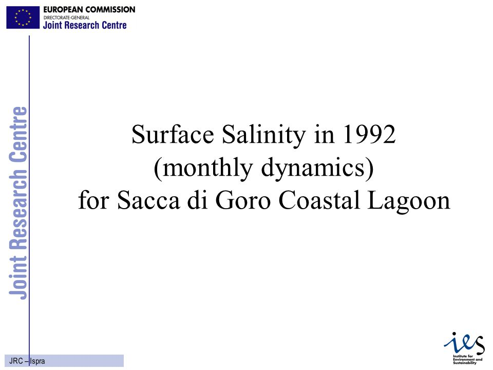 27 JRC – Ispra Surface Salinity in 1992 (monthly dynamics) for Sacca di Goro Coastal Lagoon