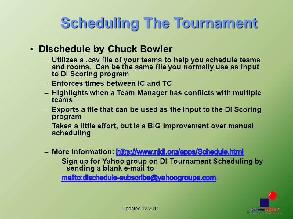 Updated 12/2011 Scheduling The Tournament