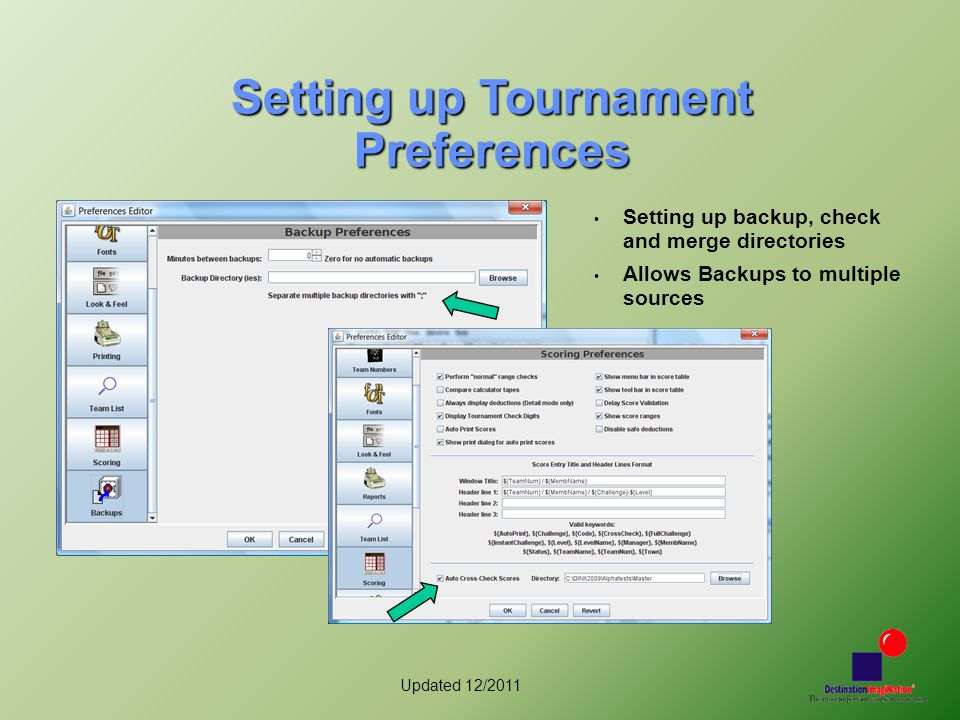 Updated 12/2011 Setting up Tournament Preferences Setting up backup, check and merge directories Allows Backups to multiple sources