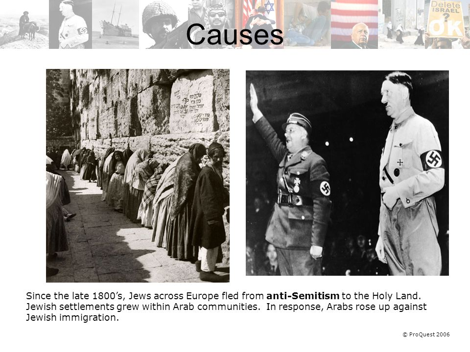 © ProQuest 2006 Since the late 1800's, Jews across Europe fled from anti-Semitism to the Holy Land.