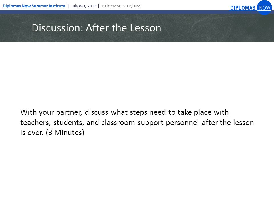 Discussion: After the Lesson With your partner, discuss what steps need to take place with teachers, students, and classroom support personnel after the lesson is over.